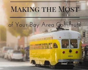 Making The Most of Your Bay Area Commute