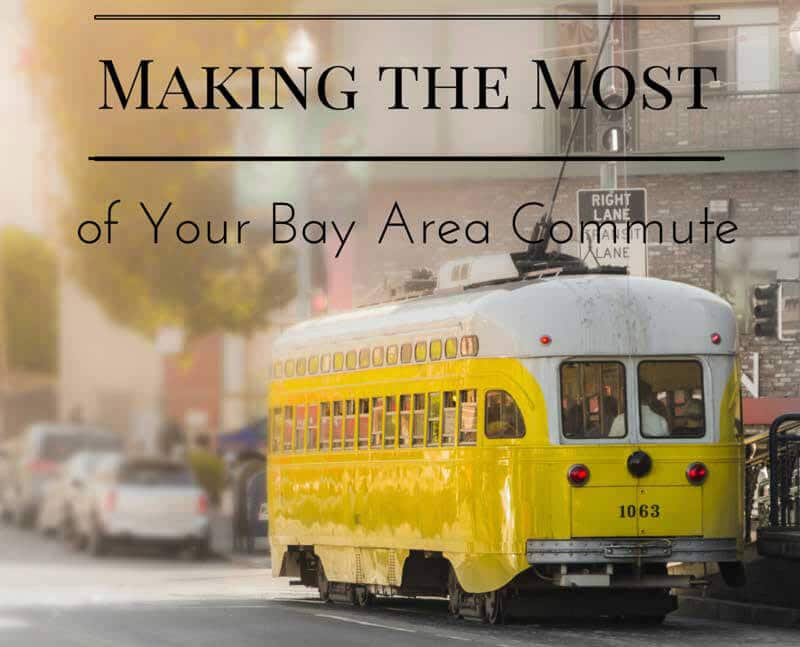 Making-the-Most-of-Your-Bay-Area-Commute