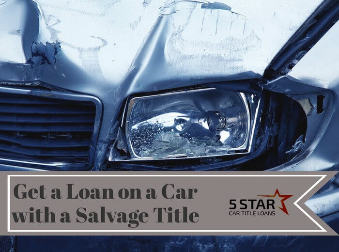 Salvage Title Loans in California