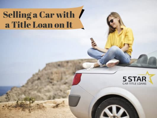 Sell a Car with a Title Loan on It
