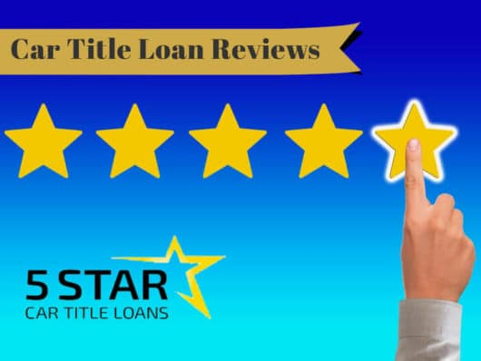 5 Star Car Title Loan Reviews