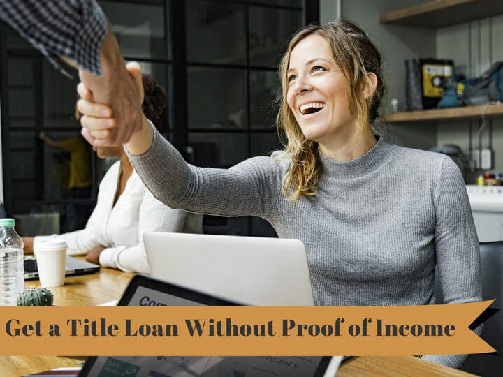 Get a Title Loan Without Proof of Income