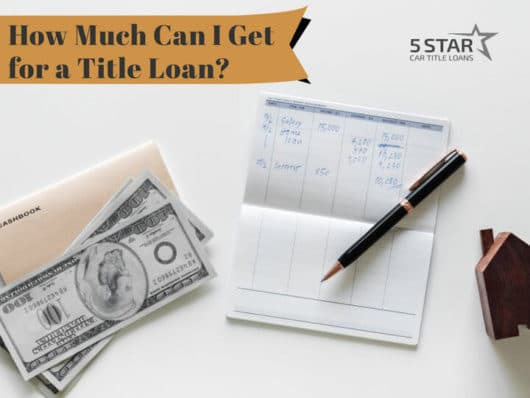 How Much Can I Get for a Title Loan