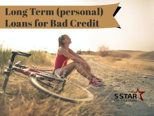 Long Term (personal) Loans for Bad Credit