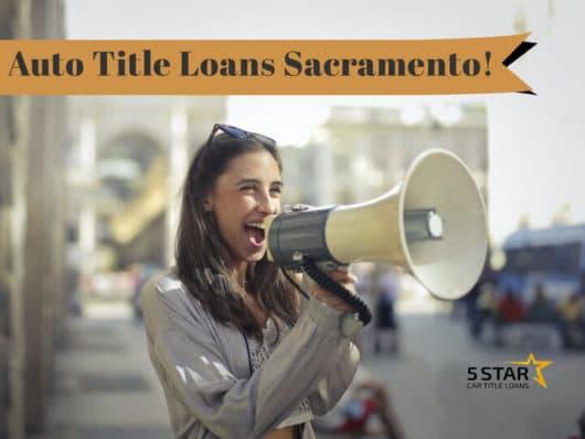 Auto Title Loan in Sacramento!