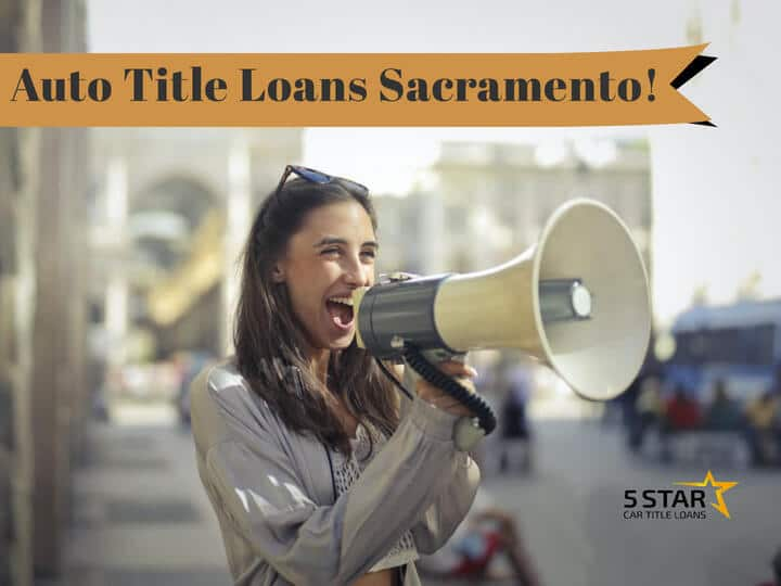 Auto Title Loan in Sacramento!