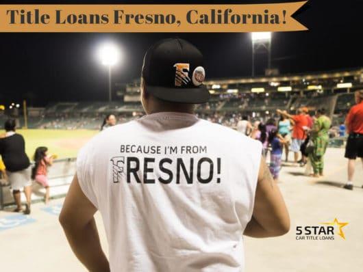 Title Loans Fresno, California!