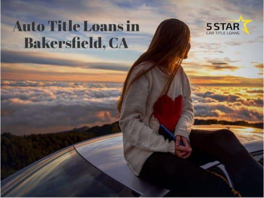 Auto Title Loans Bakersfield, CA