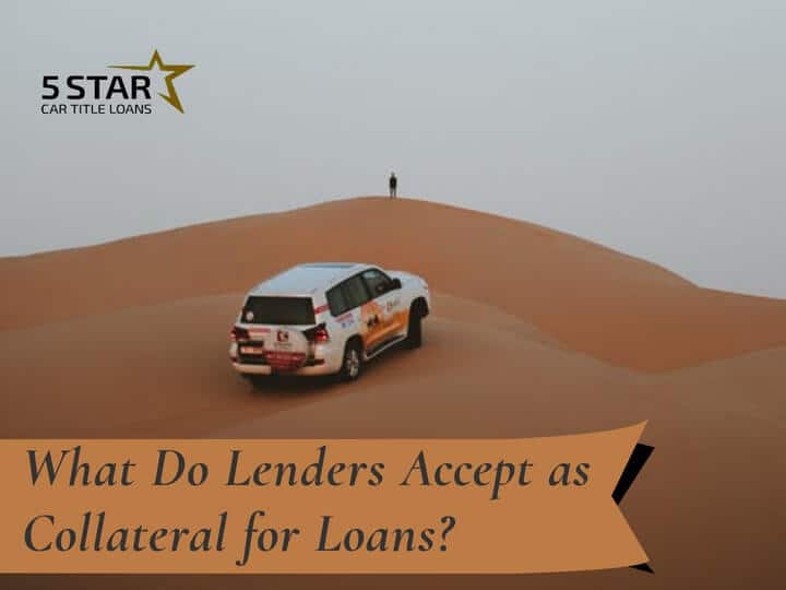 What Do Lenders Accept as Collateral for Loans in California
