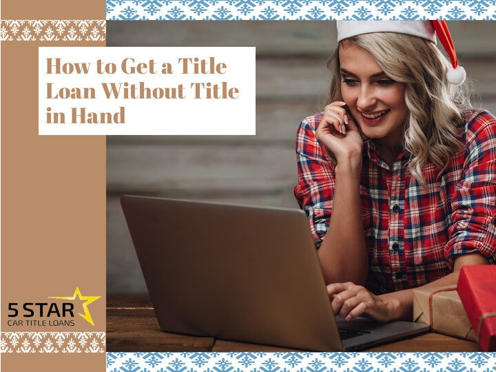How to Get a Title Loan Without Title in Hand