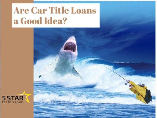 Are Car Title Loans a Good Idea?