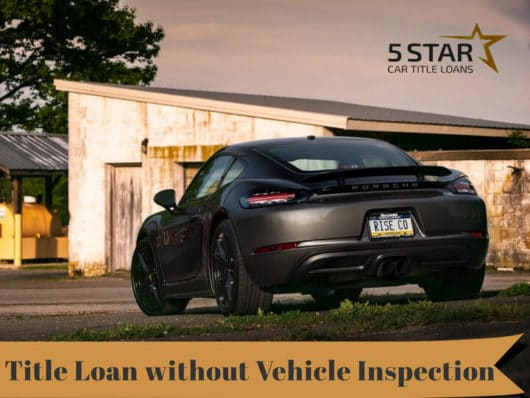 Title Loan without Vehicle Inspection