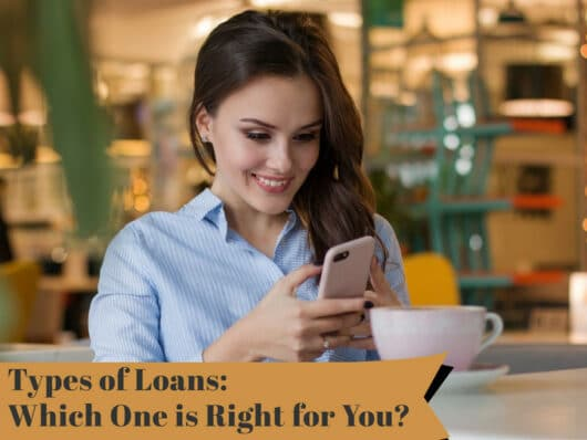 Types of Loans - Which One is Right for You